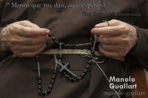 """El lema de Fray Conrado Estruch: """"Manos que no dáis, ¿qué esperáis?"""". Foto de Manolo Guallart."""