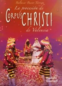 """Portada del libro """"La procesión de Corpus Christi de Valencia"""", obra de Baltasar Bueno. Foto de Manolo Guallart."""